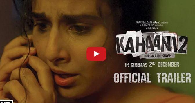 First trailer of Vidya Balan's 'Kahaani 2' is engaging
