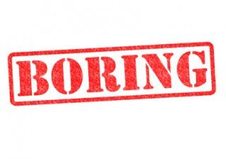 Even more boring