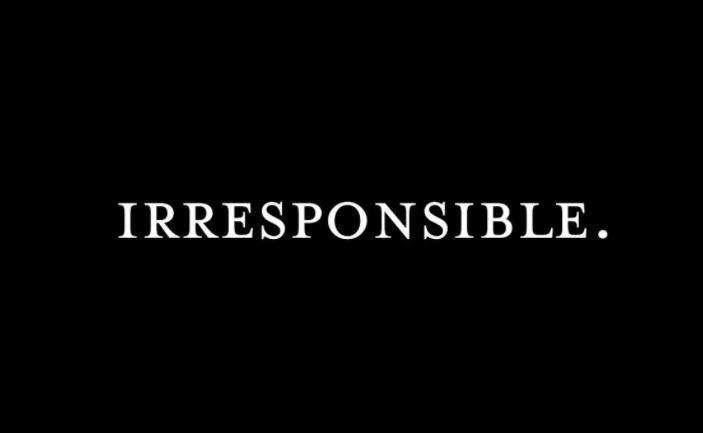 Irresponsible people
